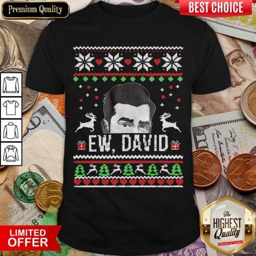 Ugly Christmas Ew David Rose Shirt - Design By Viewtees.com