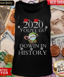 Good 2020 You'll Go Down In History Elf Wear Mask Christmas Tank Top - Design By Viewtees.com