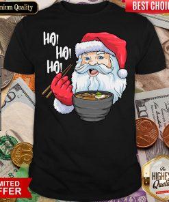 Good Ho Ho Ho Santa Eating Ramen Noodles Shirt - Design By Viewtees.com