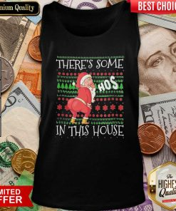 There's Some Hos In This House Ugly Christmas Tank Top - Design By Viewtees.com
