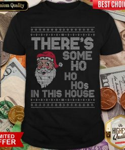 Ugly Christmas Sweater Santa There Is Some Ho Ho Hos In This House X Shirt - Design By Viewtees.com