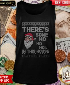 Ugly Christmas Sweater Santa There Is Some Ho Ho Hos In This House X Tank Top - Design By Viewtees.com