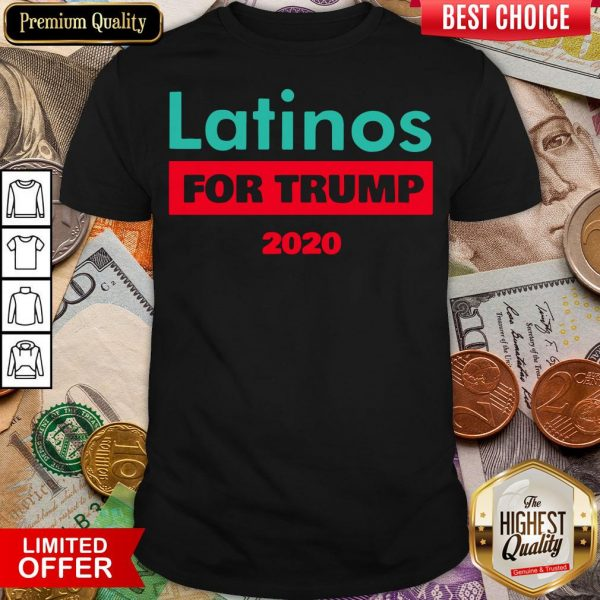 Nice Latinos For Trump 2020 Shirt - Design By Viewtees.com