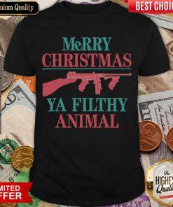 Merry Christmas Ya Filthy Animal Gun Shirt - Design By Viewtees.com