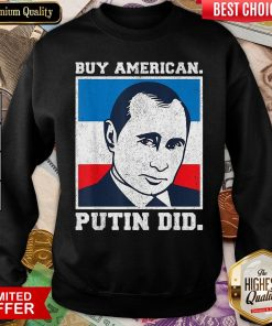 Funny Buy American Putin Did 2020 Election Anti Trump Liberal ShirtFunny Buy American Putin Did 2020 Election Anti Trump Liberal Sweatshirt - Design By Viewtees.com