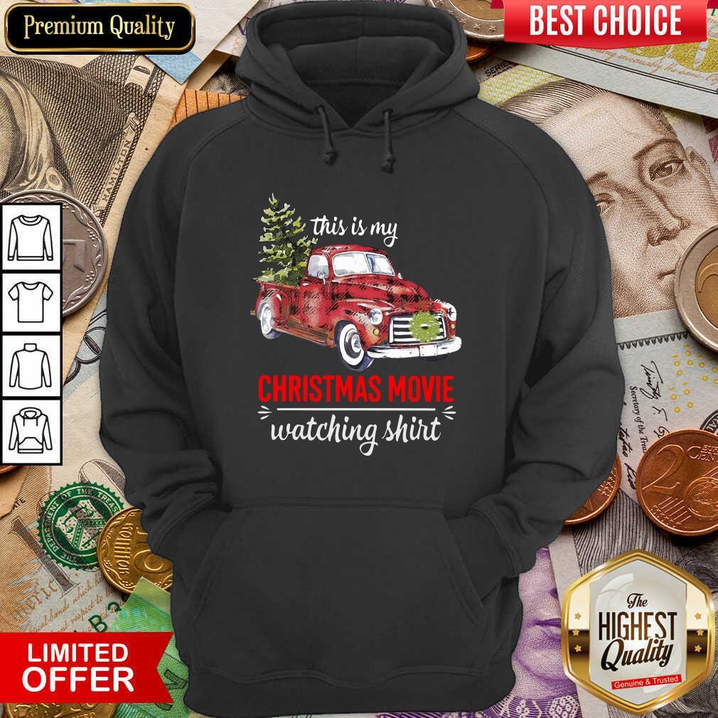 Truck This Is My Christmas Movie Watching Hoodie - Design By Viewtees.com
