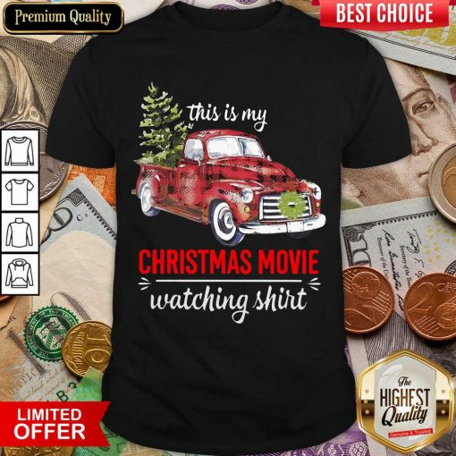 Truck This Is My Christmas Movie Watching Shirt - Design By Viewtees.com