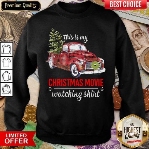 Truck This Is My Christmas Movie Watching Sweatshirt - Design By Viewtees.com