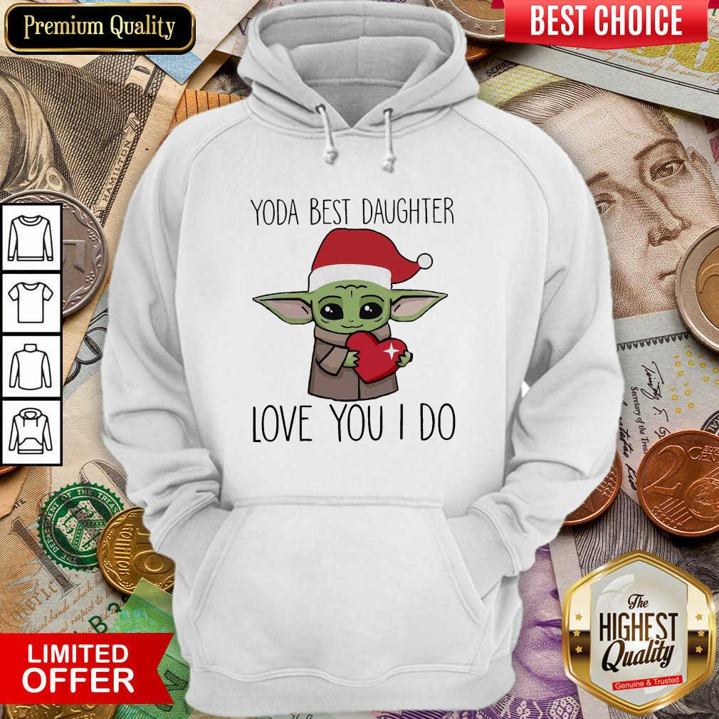 Baby Yoda Best Daughter Love You I Do Christmas Hoodie - Design By Viewtees.com