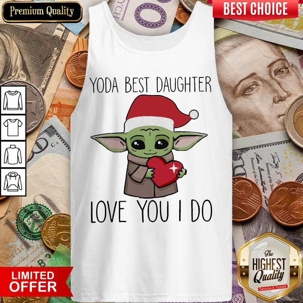 Baby Yoda Best Daughter Love You I Do Christmas Tank Top - Design By Viewtees.com
