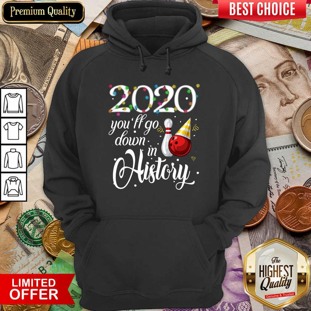 Bowling 2020 You'll Go Down In History Ugly Christmas Hoodie - Design By Viewtees.com