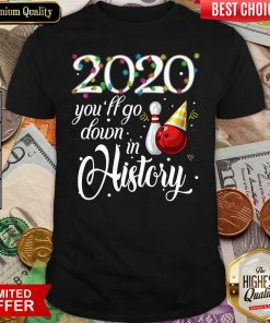 Bowling 2020 You'll Go Down In History Ugly Christmas Shirt- Design By Viewtees.com