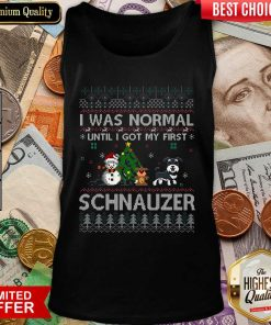 I Was Normal Until I Got My First Schnauzer Ugly Christmas Tank Top - Design By Viewtees.com
