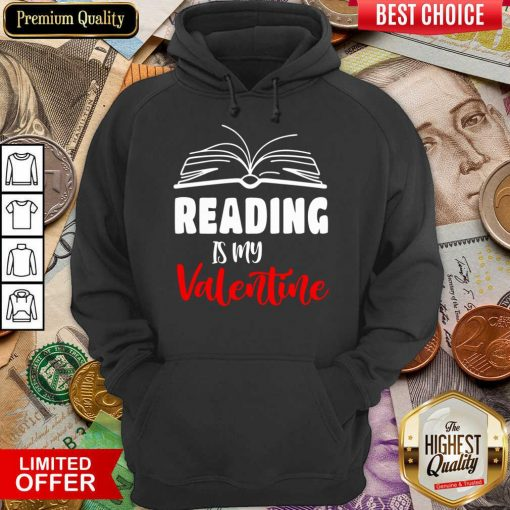 Awesome Reading Is My Valentine Hoodie