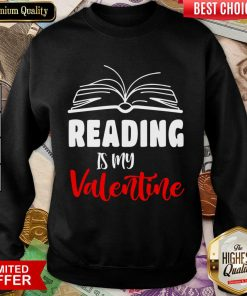Awesome Reading Is My Valentine Sweatshirt