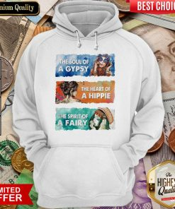 Awesome The Soul Gypsy Heart Hippie The Spirit Fairy 2 Hoodie