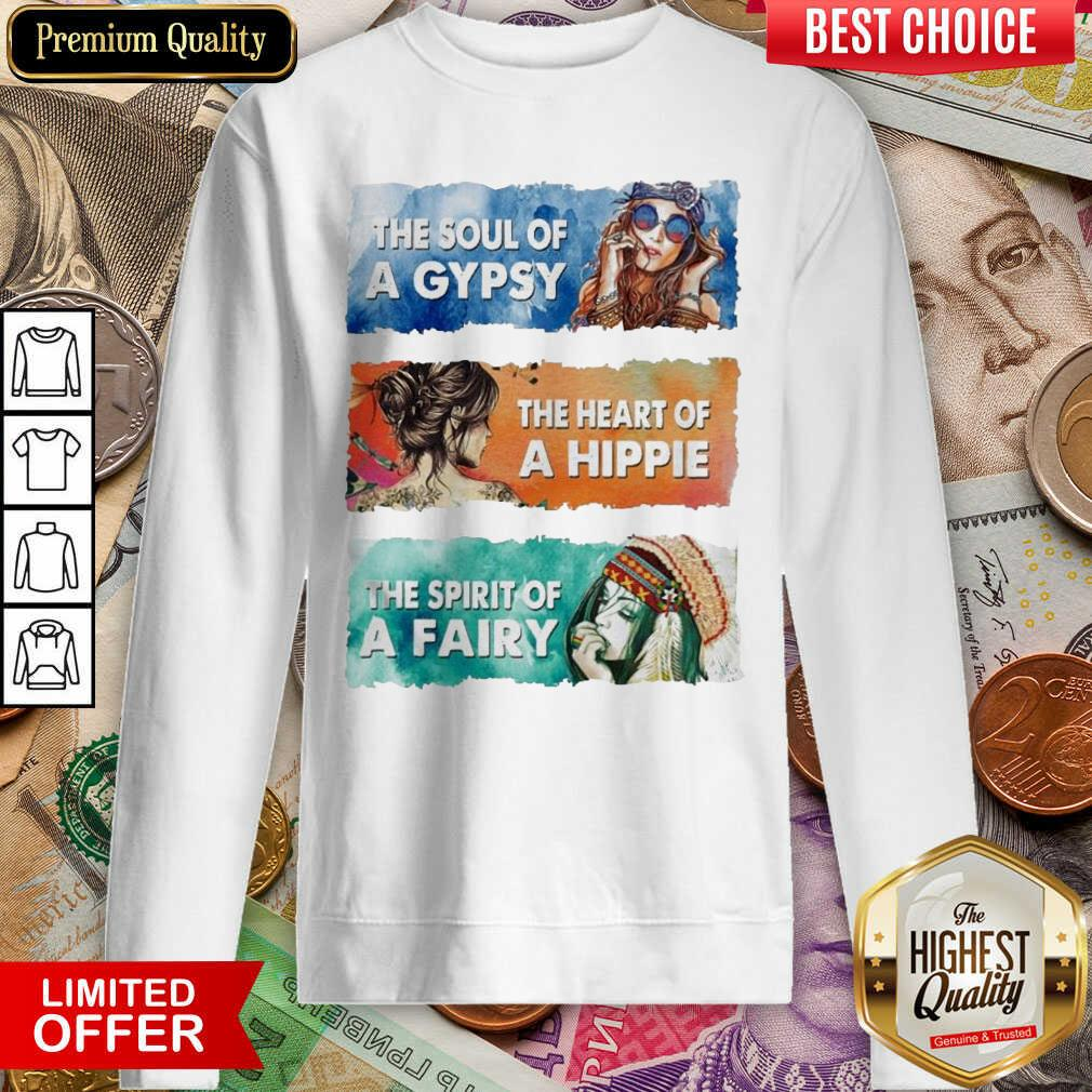Awesome The Soul Gypsy Heart Hippie The Spirit Fairy 2 Sweatshirt