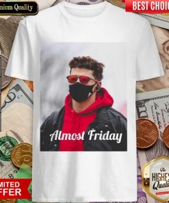 Funny Almost Friday Pregame Patrick 96 Shirt