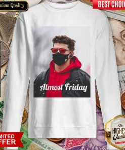 Funny Almost Friday Pregame Patrick 96 Sweatshirt
