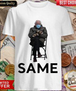 Funny Bernie Sanders Mittens Same 2021 Shirt