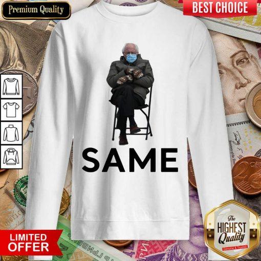 Funny Bernie Sanders Mittens Same 2021 Sweatshirt