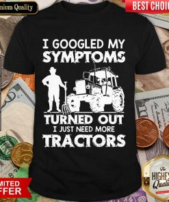 Original I Symptoms Turns Need Tractors 79 Shirt