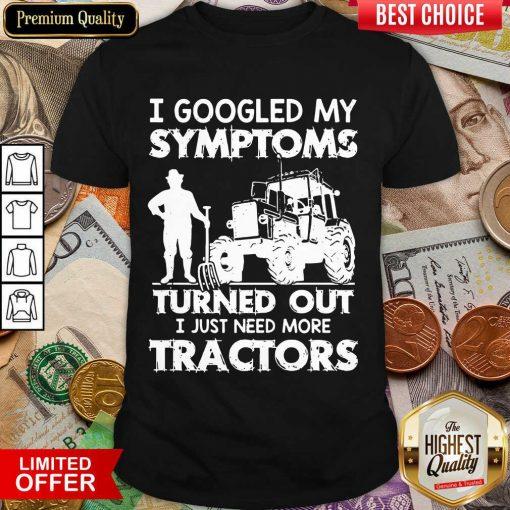 Original I Symptoms Turns Need Tractors 79 Shirt