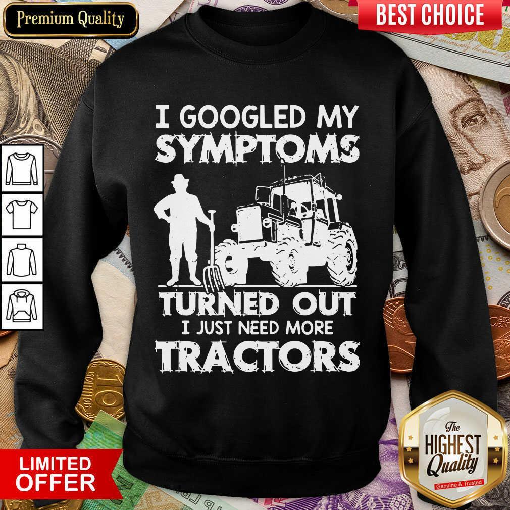 Original I Symptoms Turns Need Tractors 79 Sweatshirt