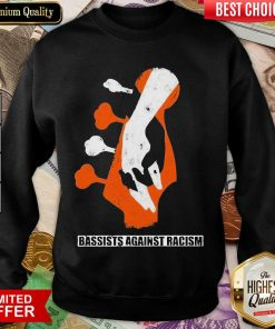 Premium Bassist Against Racism Great 89 Sweatshirt