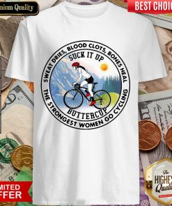 Top Sweat Heal Only The Strongest Women Go Cycling Shirt
