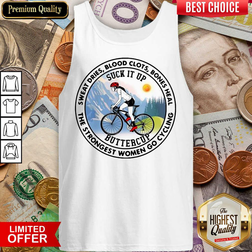 Top Sweat Heal Only The Strongest Women Go Cycling Tank Top