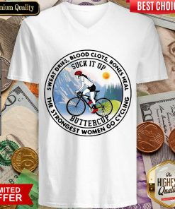 Top Sweat Heal Only The Strongest Women Go Cycling V-neck