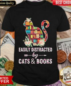 Awesome Easily Distracted By Cats And Books 01 Shirt