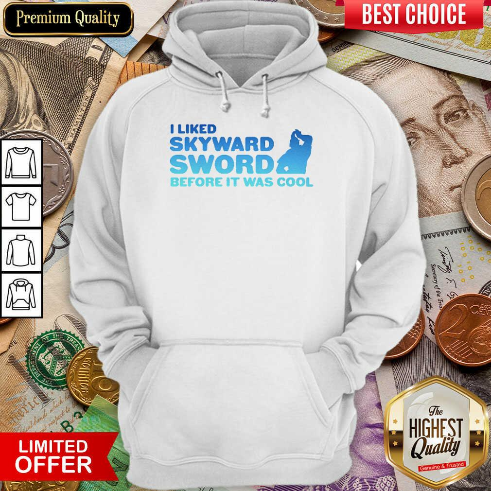 Awesome I Liked Skyward Sword Before It Was Cool 02 Hoodie