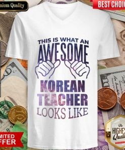 Top This Is What An Awesome Korean Teacher Look Like V-neck