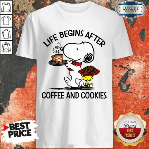 Life Begins After Coffee And Cookies Shirt