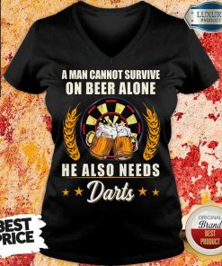 Man Survive On Beer Alone He Also Needs Darts V-neck