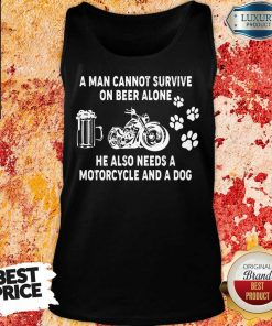 A Man Cannot Beer Motorcycle And Dog Tank Top
