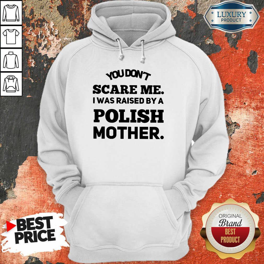 A Polish Mother Raised hoodie