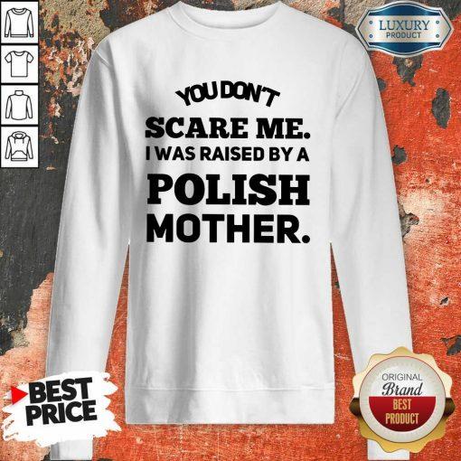 A Polish Mother Raised Sweartshirt