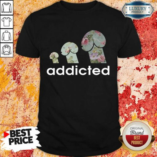 Addicted To Dogs Shirt