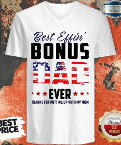 American Flag Best Effin Bonus Dad Ever Thanks For Putting Up With My Mom V-neck