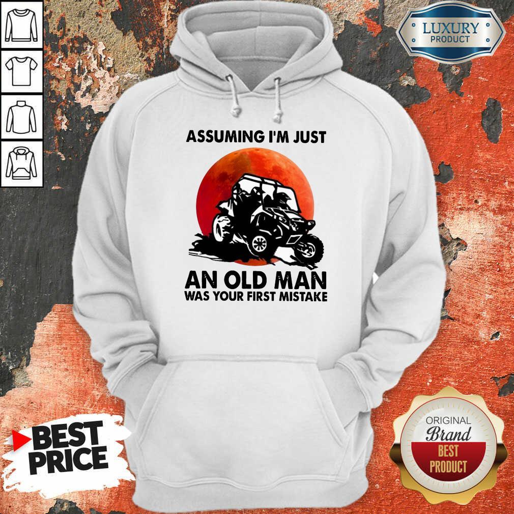 Assuming I'm Just An Old Man UTV Hoodie
