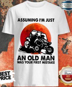 Assuming I'm Just An Old Man UTV Shirt