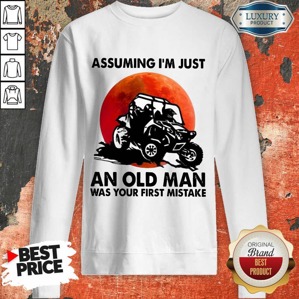 Assuming I'm Just An Old Man UTV Sweartshirt