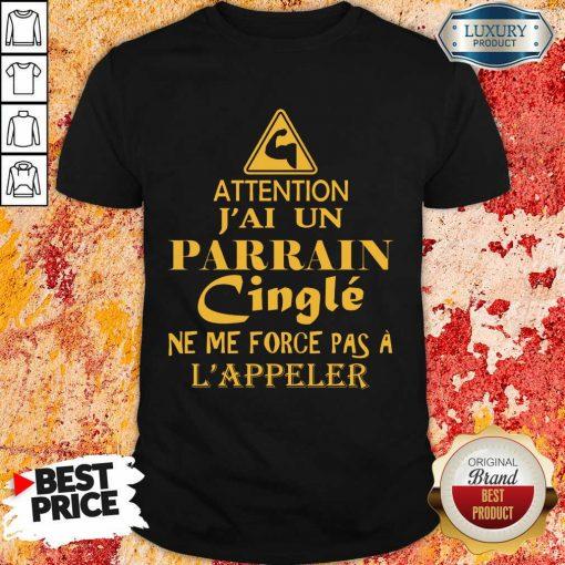 Attention Jai Un Parrain Cingle Shirt