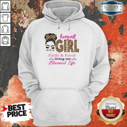 August Girl Faith And Favor Blessed Life hoodie