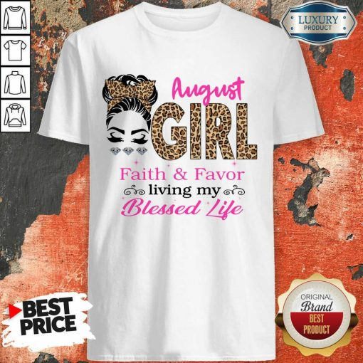August Girl Faith And Favor Blessed Life Shirt