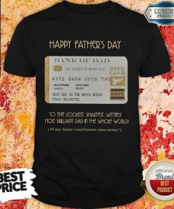 Bank Of Dad Happy Father's Day Shirt
