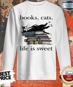Books Cats Life Is Sweet Sweartshirt